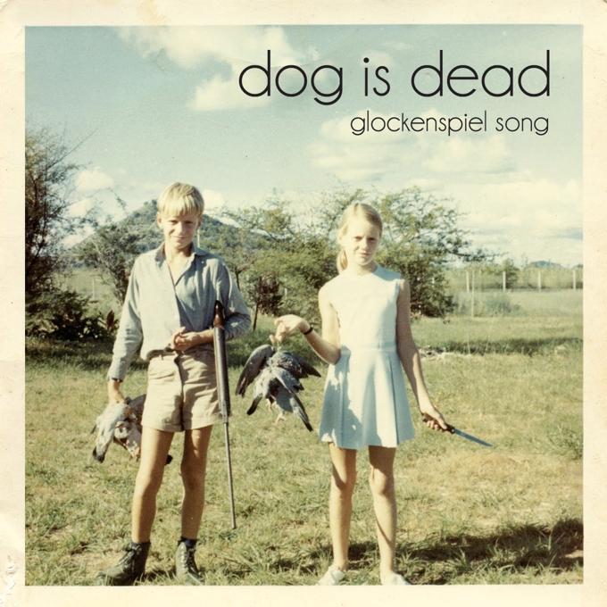 Dog Is Dead - Glockenspiel Song
