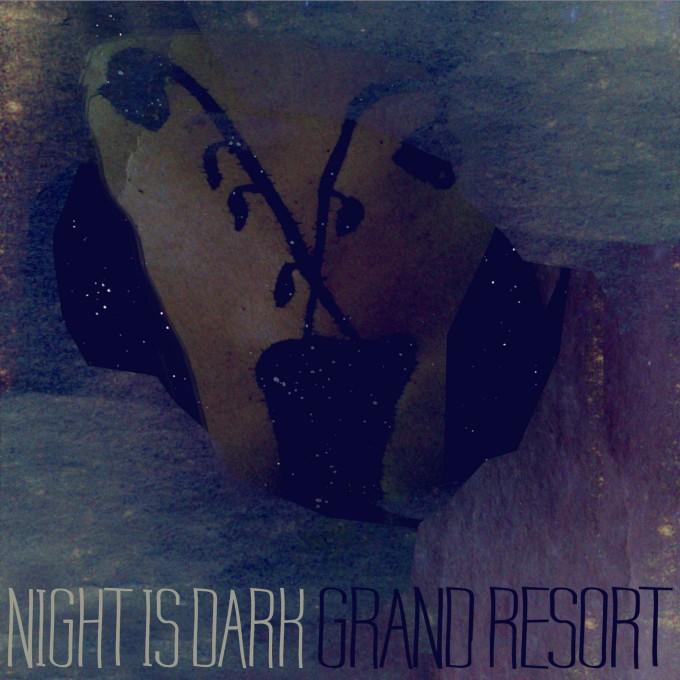 Grand Resort - Night Is Dark