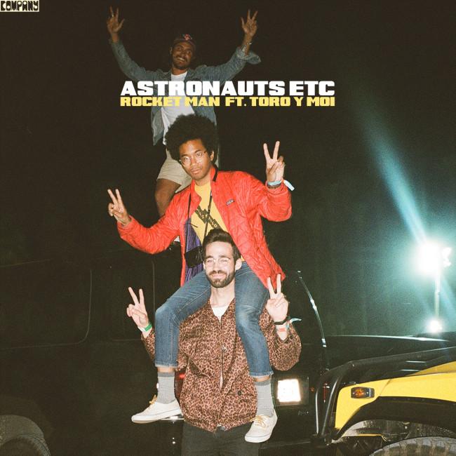 Astronauts. etc. feat. Toro Y Moi - Rocket Man