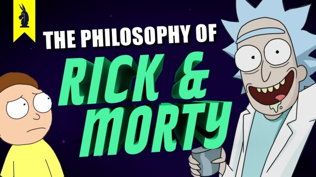 The Philosophy of Rick and Morty