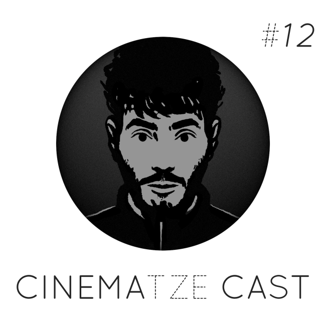 Cinematze Cast #12