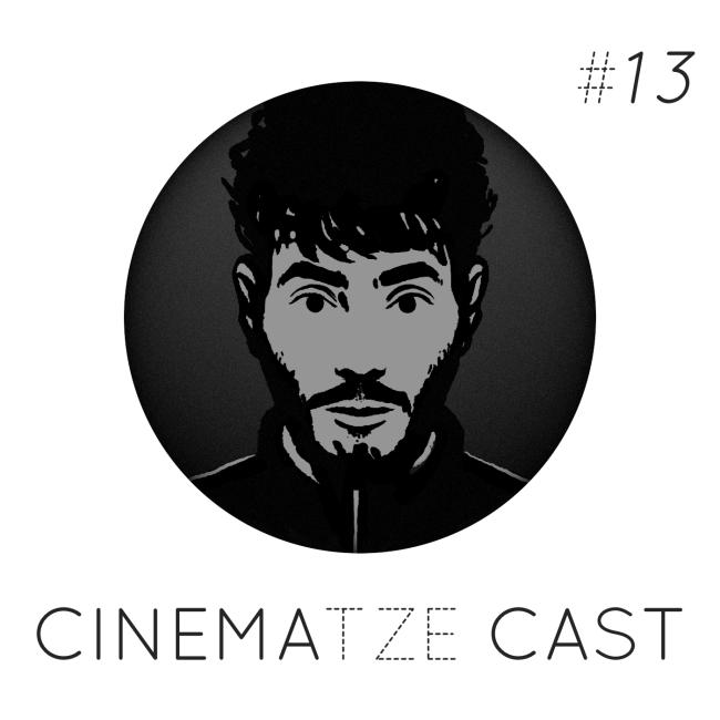 Cinematze Cast #13